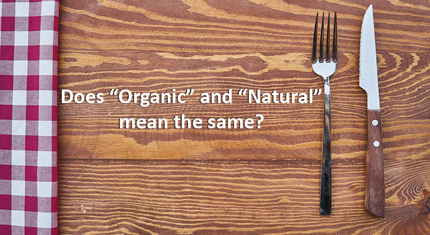 The Details Make a Difference - Does Organic and Natural Mean the same Thing