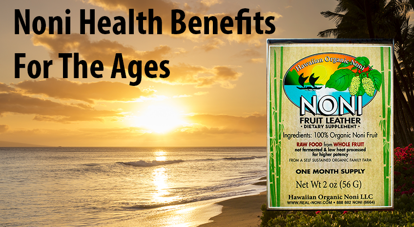Noni Health Benefits For The Ages