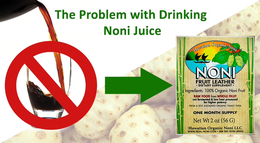 The Problem with Drinking your Noni Juice