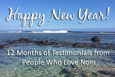 12 Months of Testimonials from People Who Love Noni